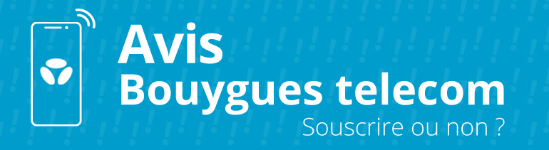 Bouygues telecom avis